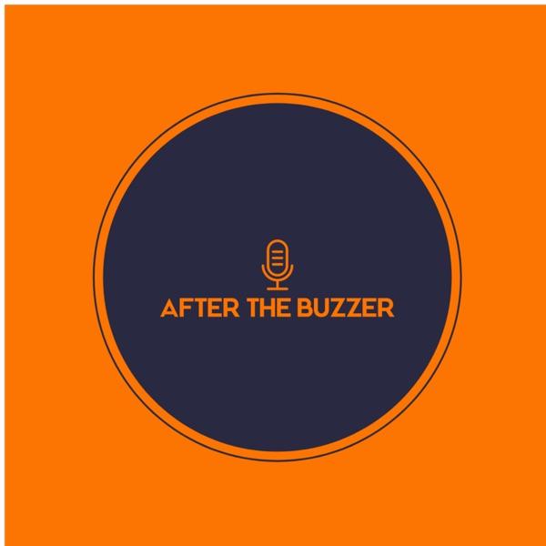 After The Buzzer with Evan Golbach
