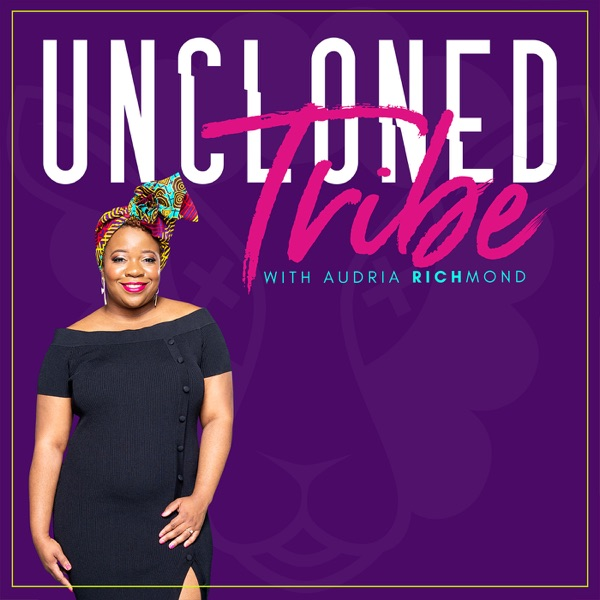 UnCloned Tribe with Audria Richmond
