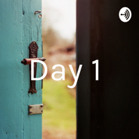 Day 1 podcast