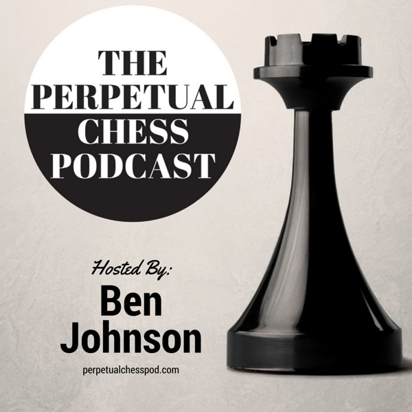 Perpetual Chess Podcast
