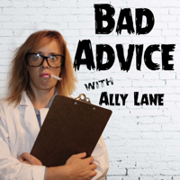 Bad Advice, Proving Mom Wrong! podcast