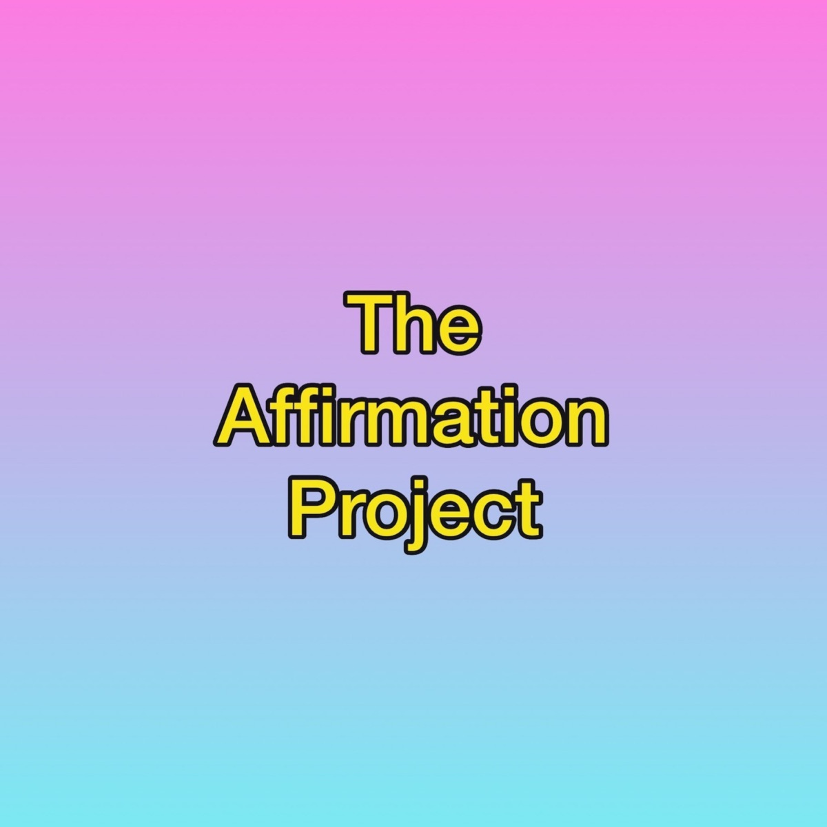 The Affirmation Project Podcast