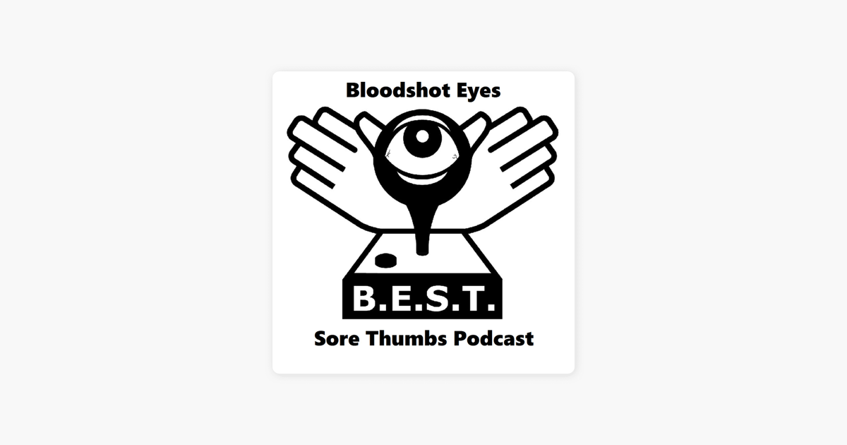 BloodShot Eyes & Sore Thumbs - A Video Game Podcast on Apple