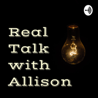 Real Talk with Allison podcast