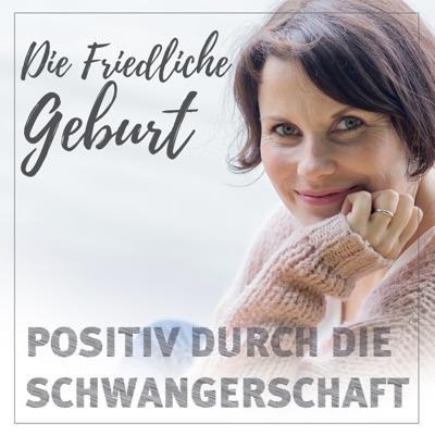 Geburt und Schwangerschaft- Die Friedliche Geburt:Kristin Graf - Ein Podcast rund um Geburt und Schwangerschaft ohne Angst, inspiriert durch HypnoBirthing aber wirksamer in der Umsetzung.
