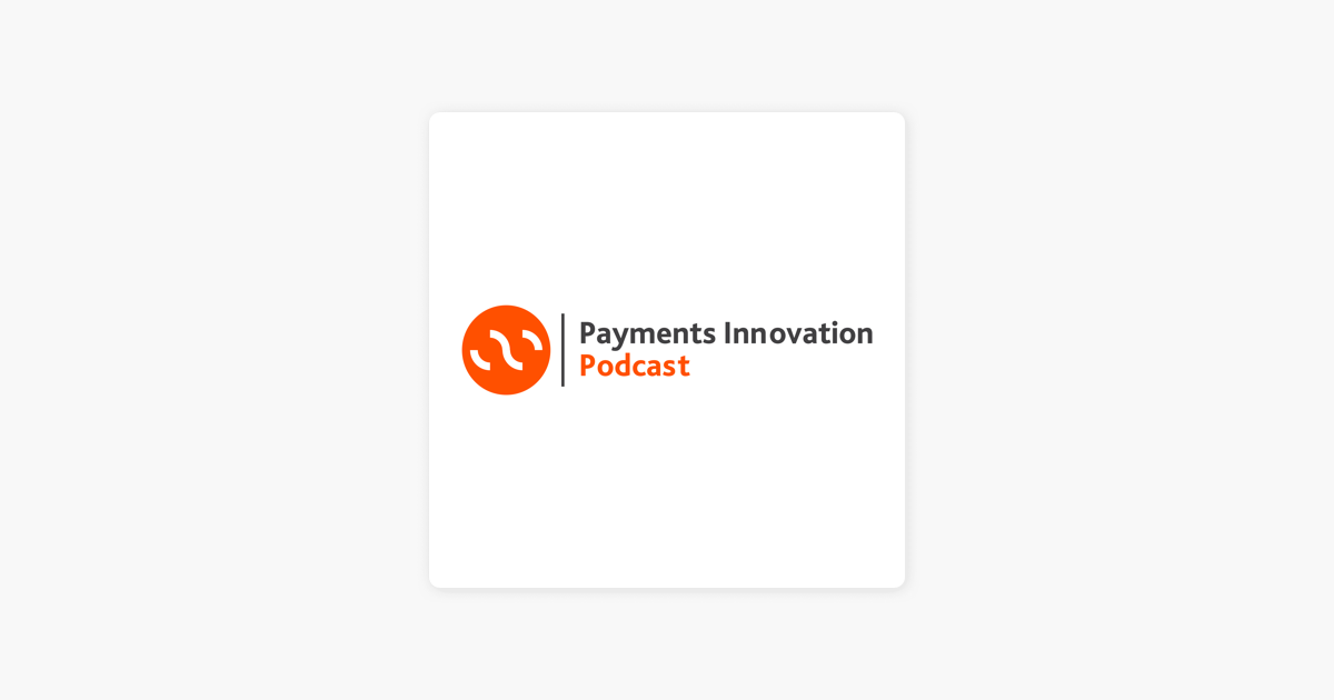 Payments Innovation on Apple Podcasts