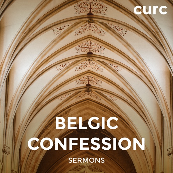 Belgic Confession Sermons – Covenant United Reformed Church