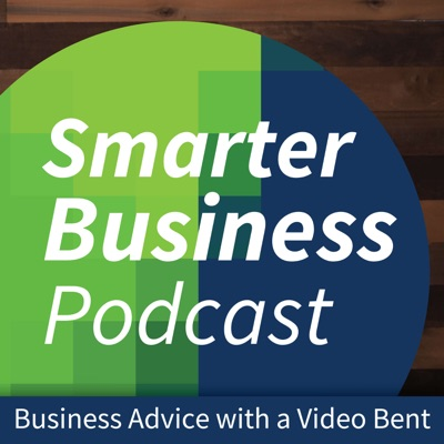 Smarter Business Podcast - Business Advice with a Video Bent