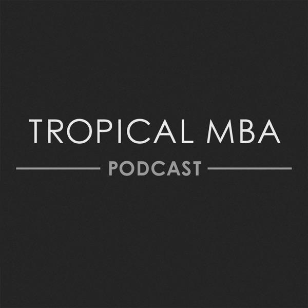 Tropical MBA - Entrepreneurship, Travel, and Lifestyle