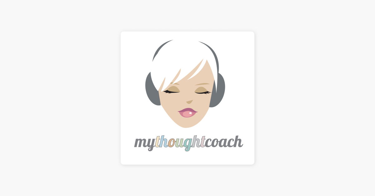 My Thought Coach on Apple Podcasts
