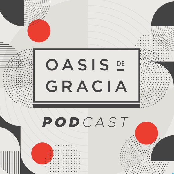 Oasis de Gracia Podcast