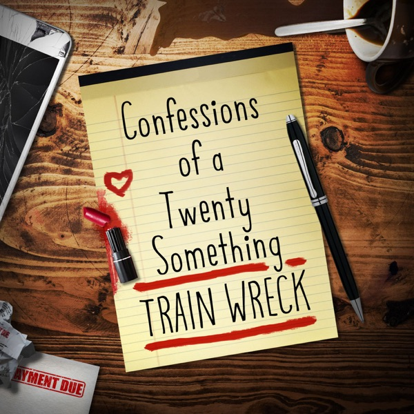 Confessions of a Train Wreck