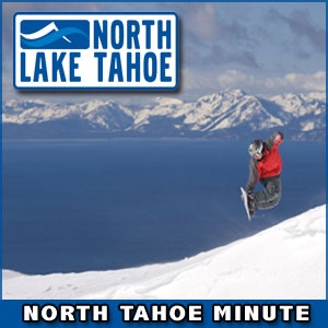 North Lake Tahoe Minute - Lake Tahoe Recreation, Events, Vacations