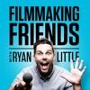 Filmmaking Friends with Ryan Little artwork