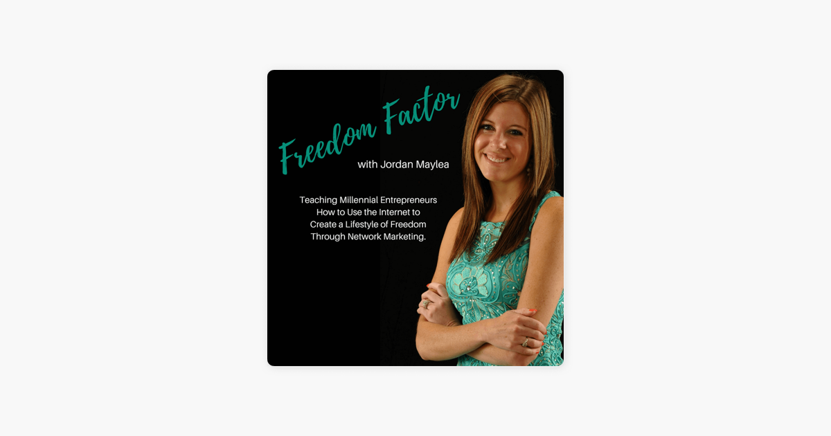 The Freedom Factor: Network Marketing Training with Jordan Maylea on