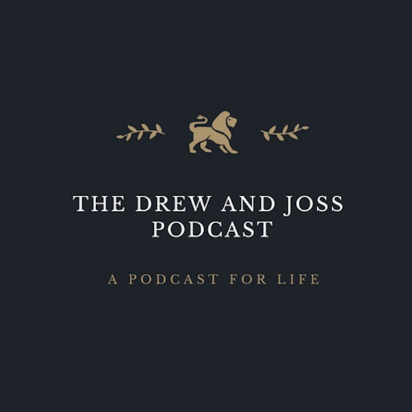 Drew and Joss Podcast