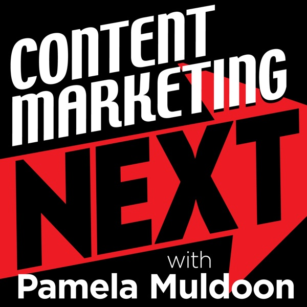 Content Marketing NEXT with Pamela Muldoon