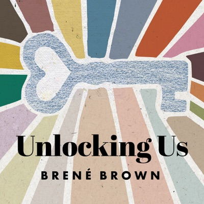 Unlocking Us with Brené Brown:Unlocking Us