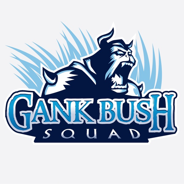 GankBush Squad: A Heroes of the Storm Podcast