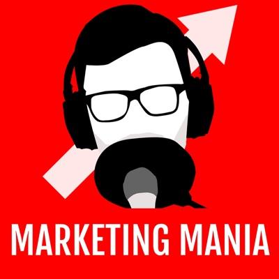 Marketing Mania - Conversations d'entrepreneurs:Marketing Mania