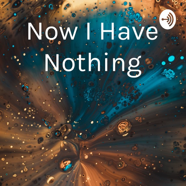 Now I Have Nothing