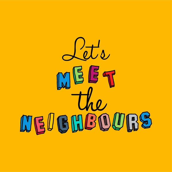 Let's meet the neighbours