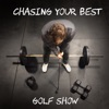 Chasing Your Best | GOLF SHOW artwork