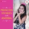 Princess Stories With Aneira