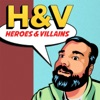 Heroes and Villains podcast artwork