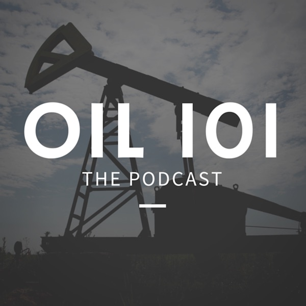 Oil 101 - An Introduction to Oil and Gas