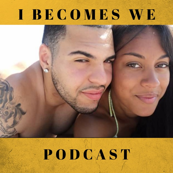 I Becomes We Podcast