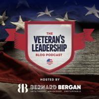 BernardBergan.com Presents | The Veterans Leadership Blog Podcast podcast