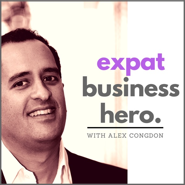 Expat Business Hero: Inspiring Interviews with Expat Entrepreneurs & Business Experts