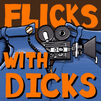 Flicks With D*cks podcast
