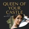 Queen Of Your Castle