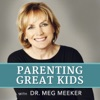 Parenting Great Kids with Dr. Meg Meeker artwork