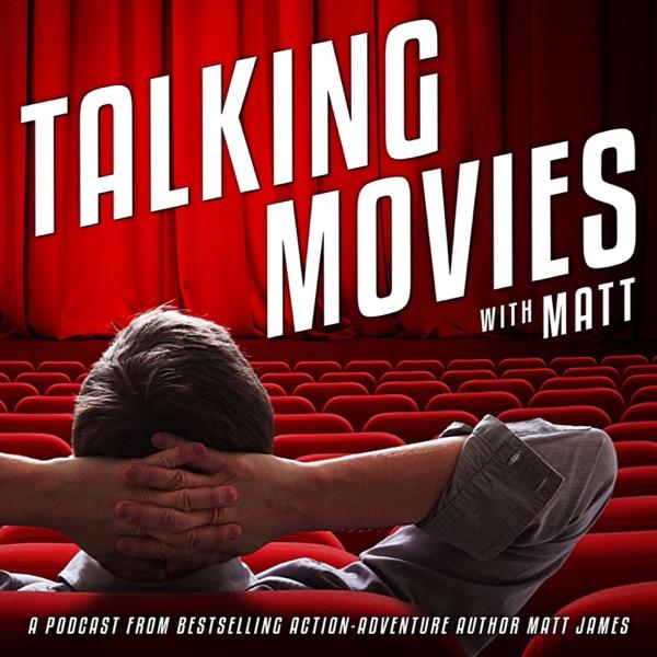 Talking Movies with Matt