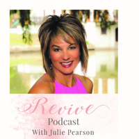 Revive Podcast with Julie Pearson podcast