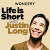 Life is Short with Justin Long artwork
