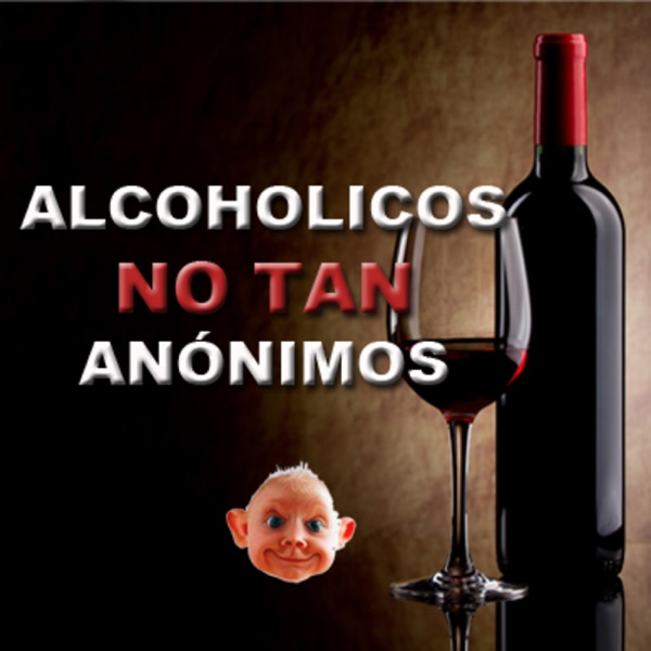 Alcoholicos NO TAN anónimos