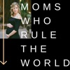 Moms Who Rule the World artwork