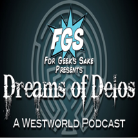 Dreams of Delos: A Westworld Podcast podcast