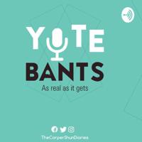 Yute Bants podcast