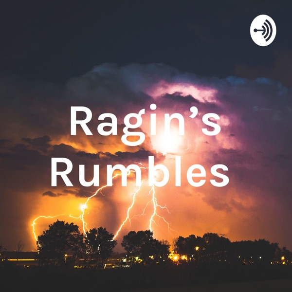 Ragin's Rumbles