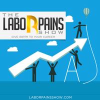 Labor Pains Show podcast