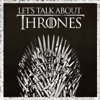 Let's Talk About Thrones artwork