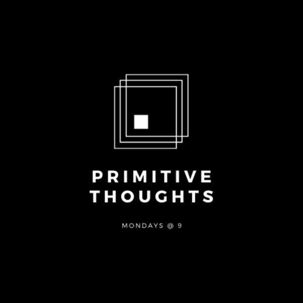 Primitive Thoughts