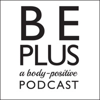 Be Plus Podcast podcast