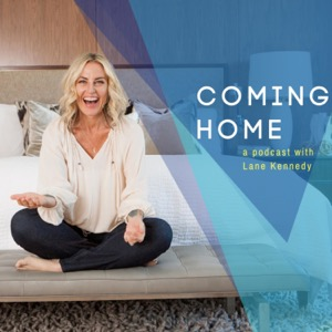 Coming Home: A podcast with Lane Kennedy