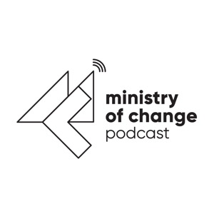 ministry of change podcast